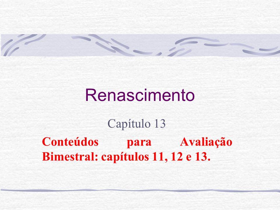 Capítulo 13 Conteúdos para Avaliação Bimestral: capítulos 11, 12 e 13.