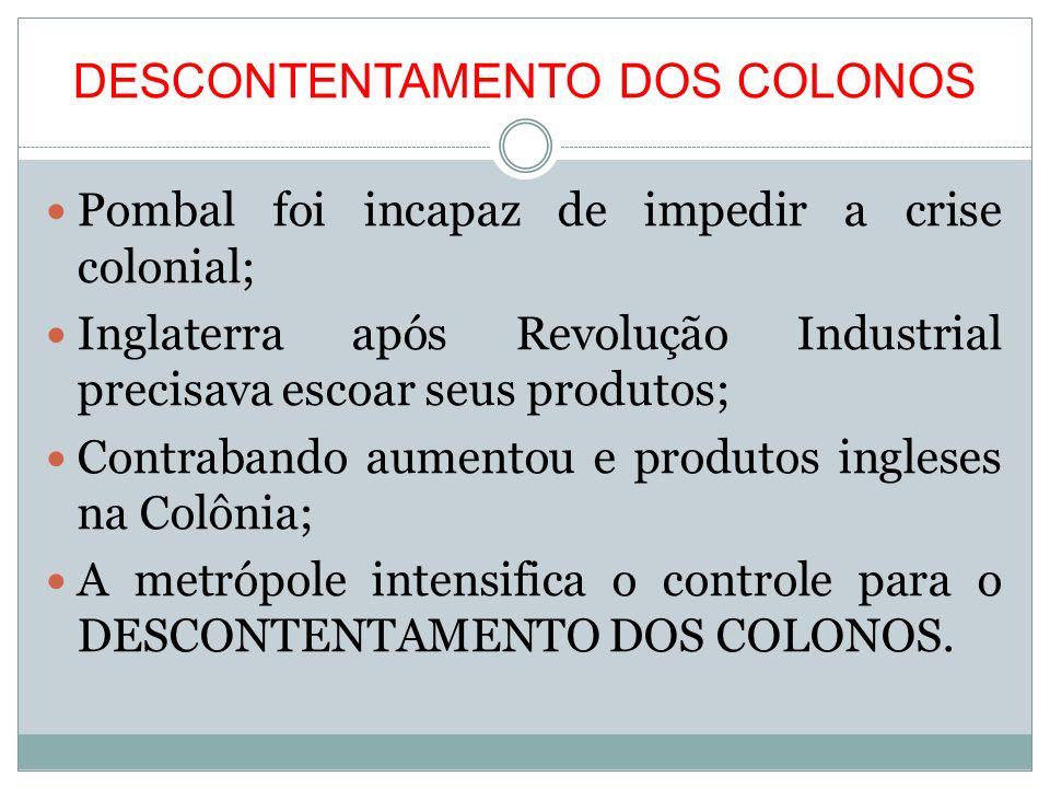 DESCONTENTAMENTO DOS COLONOS