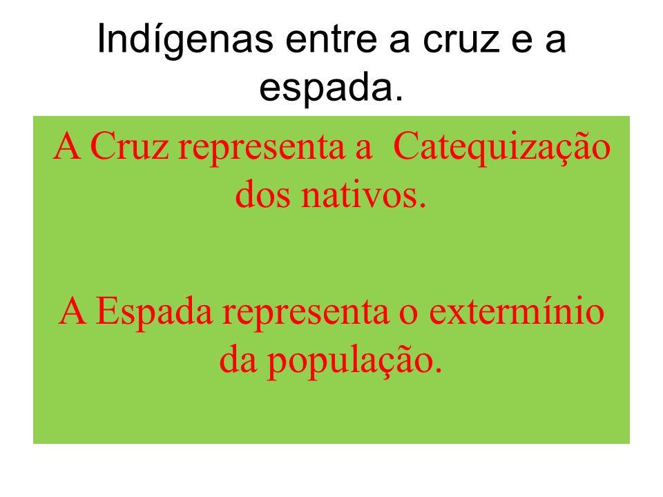Indígenas entre a cruz e a espada.