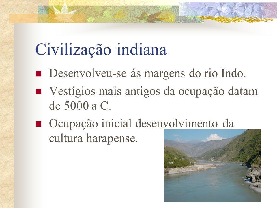 Civilização indiana Desenvolveu-se ás margens do rio Indo.