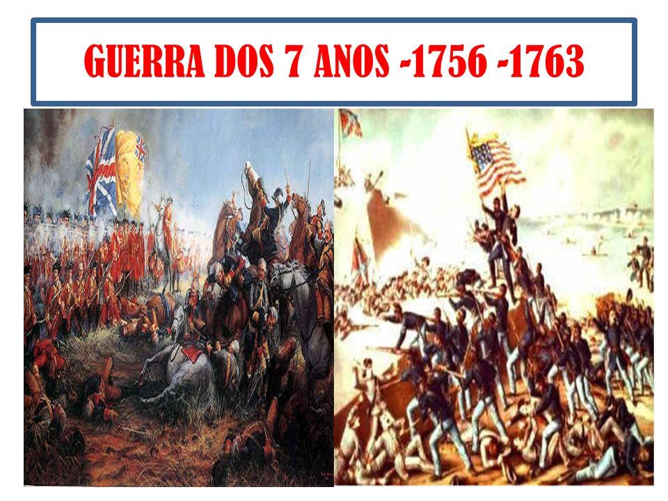 GUERRA DOS 7 ANOS -1756 -1763