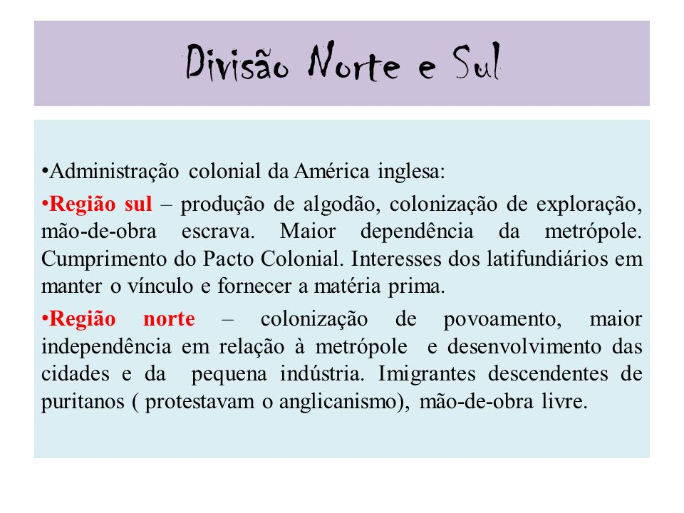 Divisão Norte e Sul Administração colonial da América inglesa: