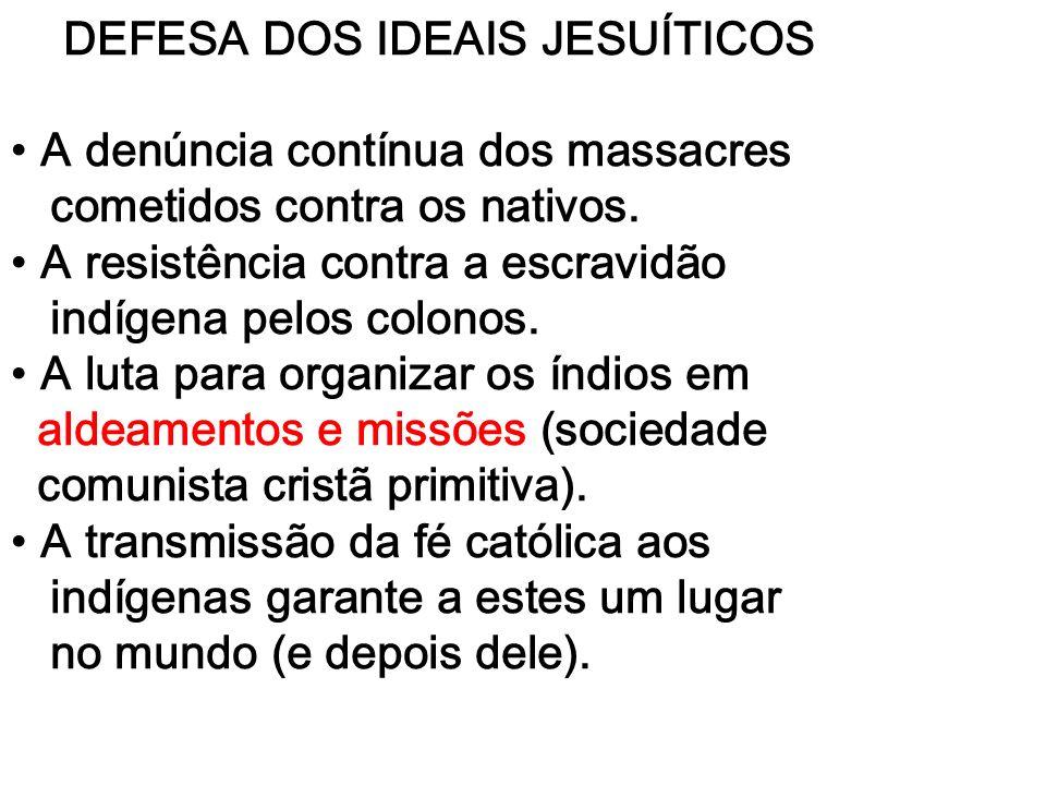 DEFESA DOS IDEAIS JESUÍTICOS