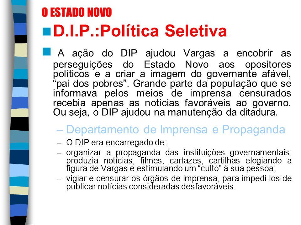 D.I.P.:Política Seletiva