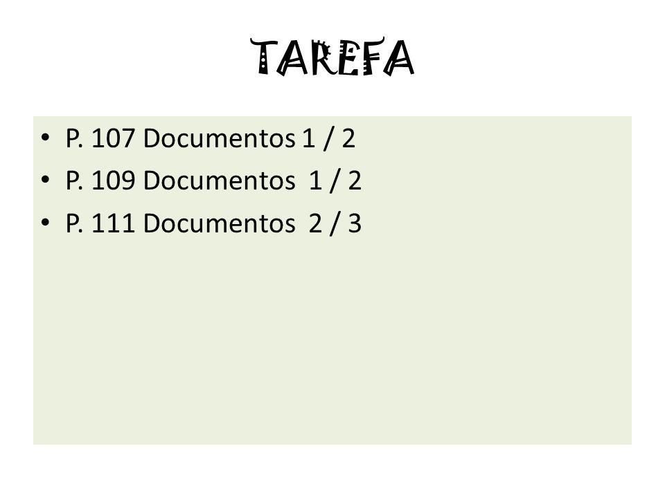 TAREFA P. 107 Documentos 1 / 2 P. 109 Documentos 1 / 2