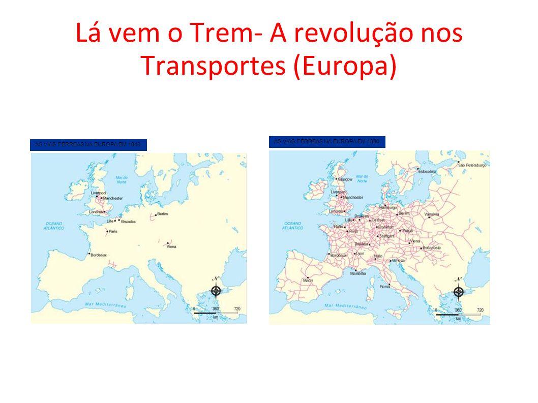 Lá vem o Trem- A revolução nos Transportes (Europa)