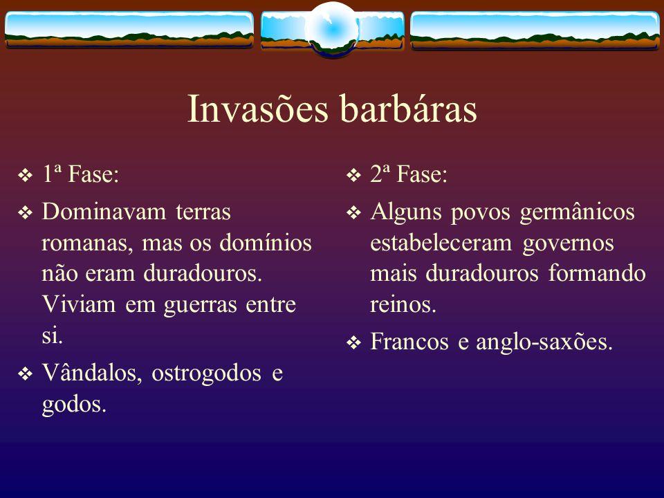 Invasões barbáras 1ª Fase: