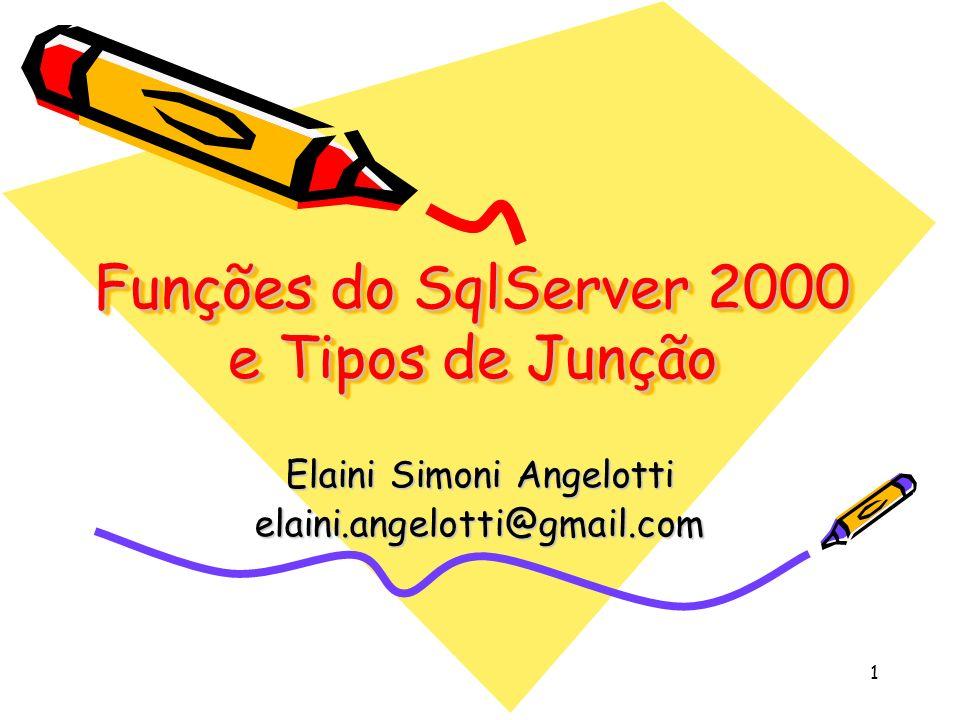 Funções do SqlServer 2000 e Tipos de Junção