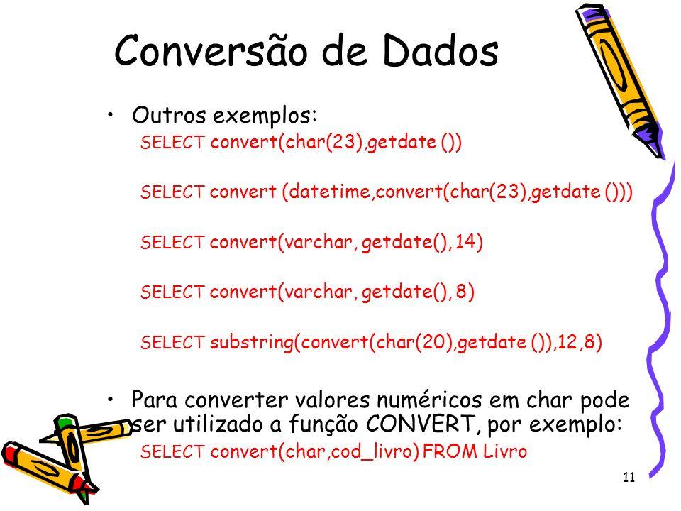 Conversão de Dados Outros exemplos: