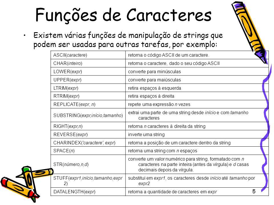 Funções de CaracteresExistem várias funções de manipulação de strings que podem ser usadas para outras tarefas, por exemplo: