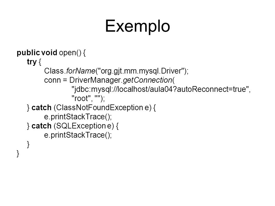 Exemplo public void open() { try {