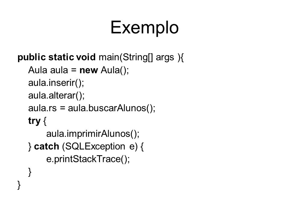 Exemplo public static void main(String[] args ){