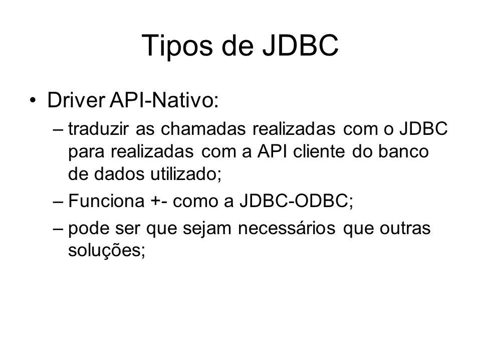 Tipos de JDBC Driver API-Nativo: