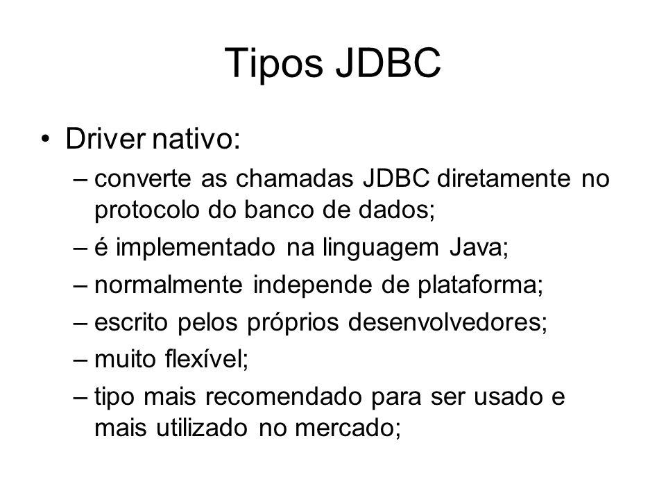 Tipos JDBC Driver nativo: