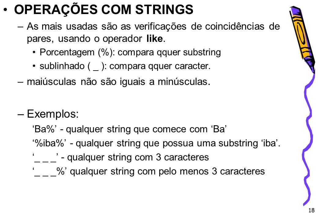 OPERAÇÕES COM STRINGS Exemplos: