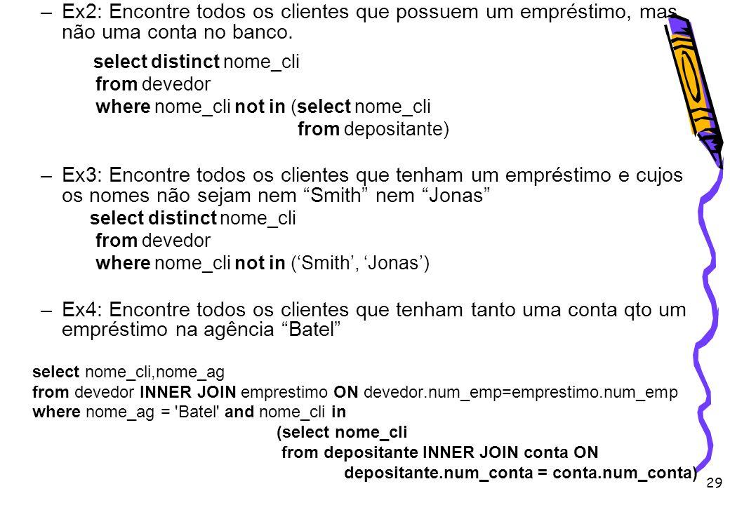 Ex2: Encontre todos os clientes que possuem um empréstimo, mas não uma conta no banco.