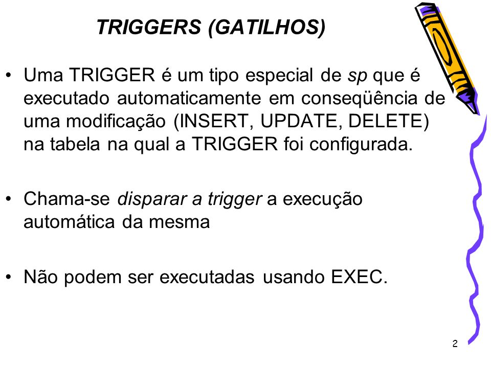 TRIGGERS (GATILHOS)