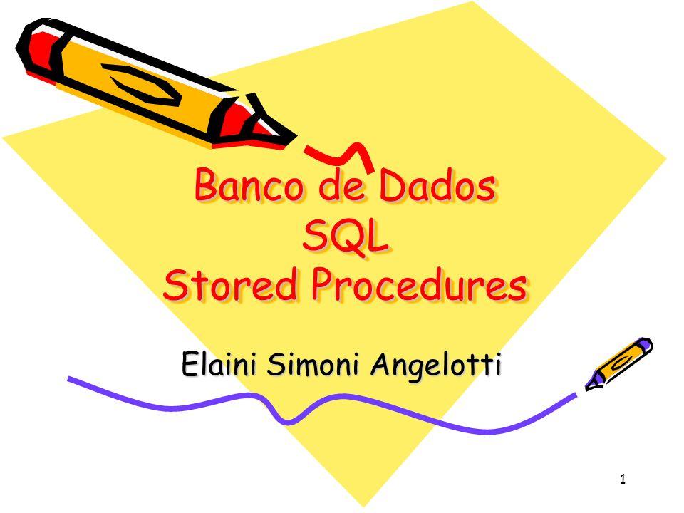 Banco de Dados SQL Stored Procedures