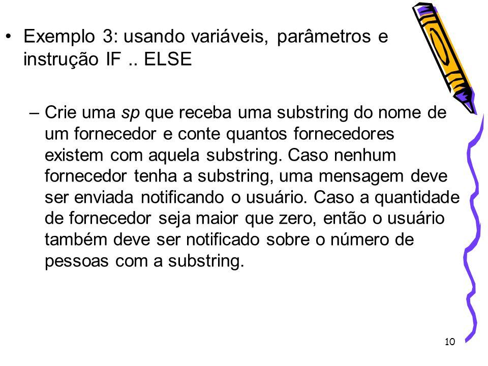 Exemplo 3: usando variáveis, parâmetros e instrução IF .. ELSE