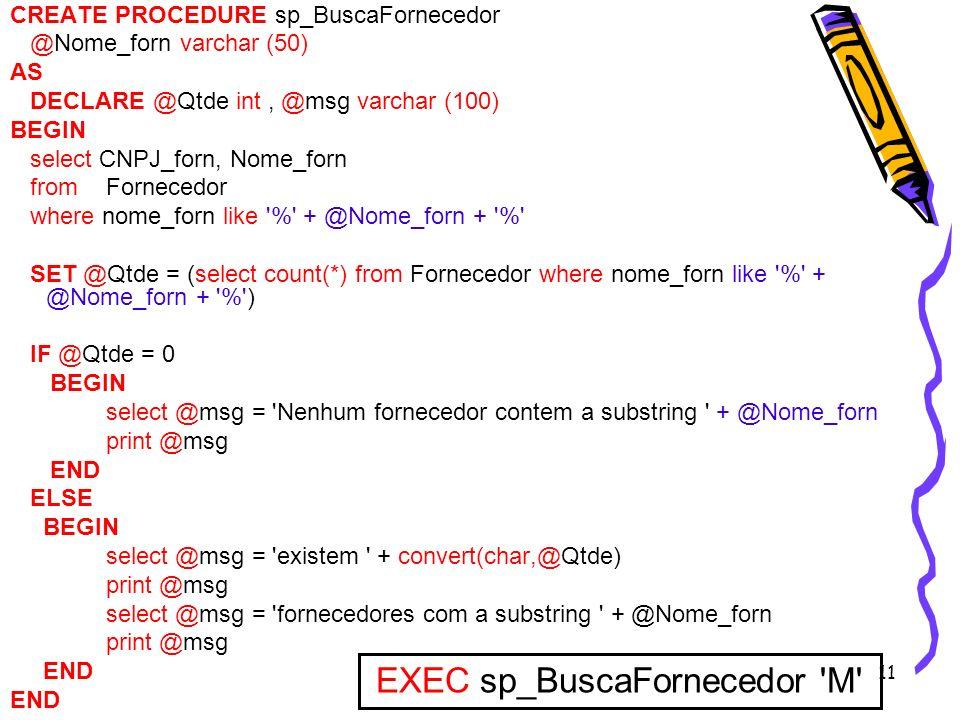 EXEC sp_BuscaFornecedor M