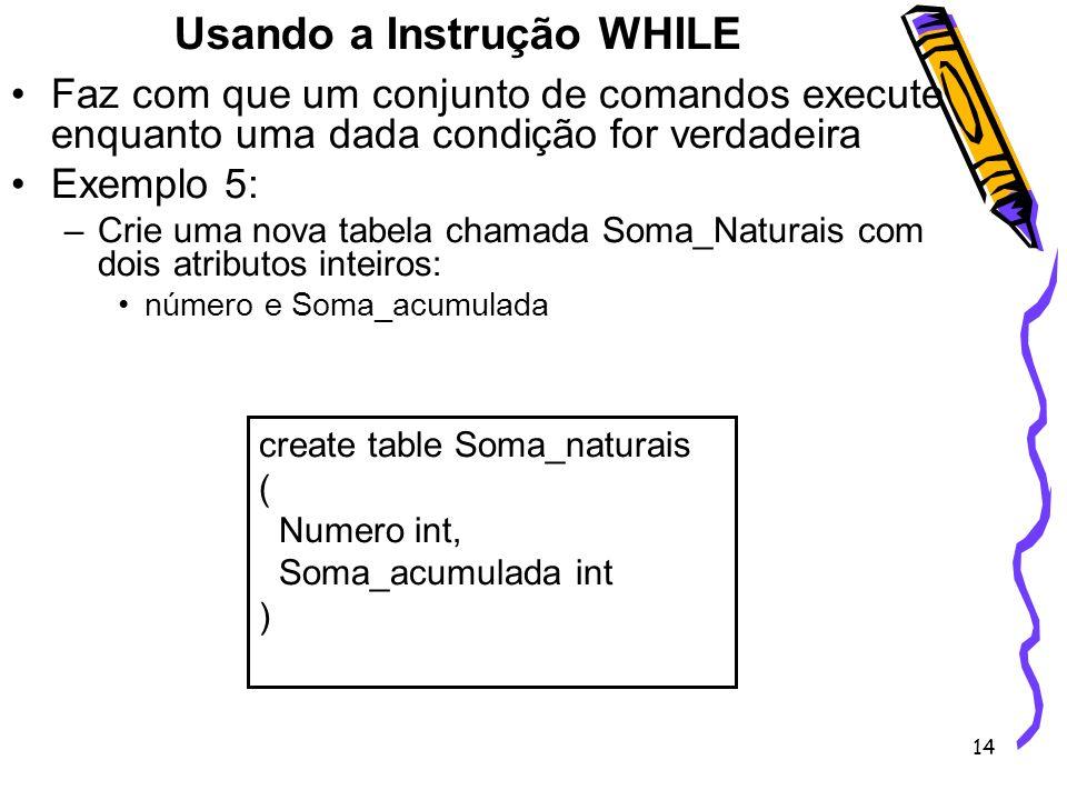 Usando a Instrução WHILE