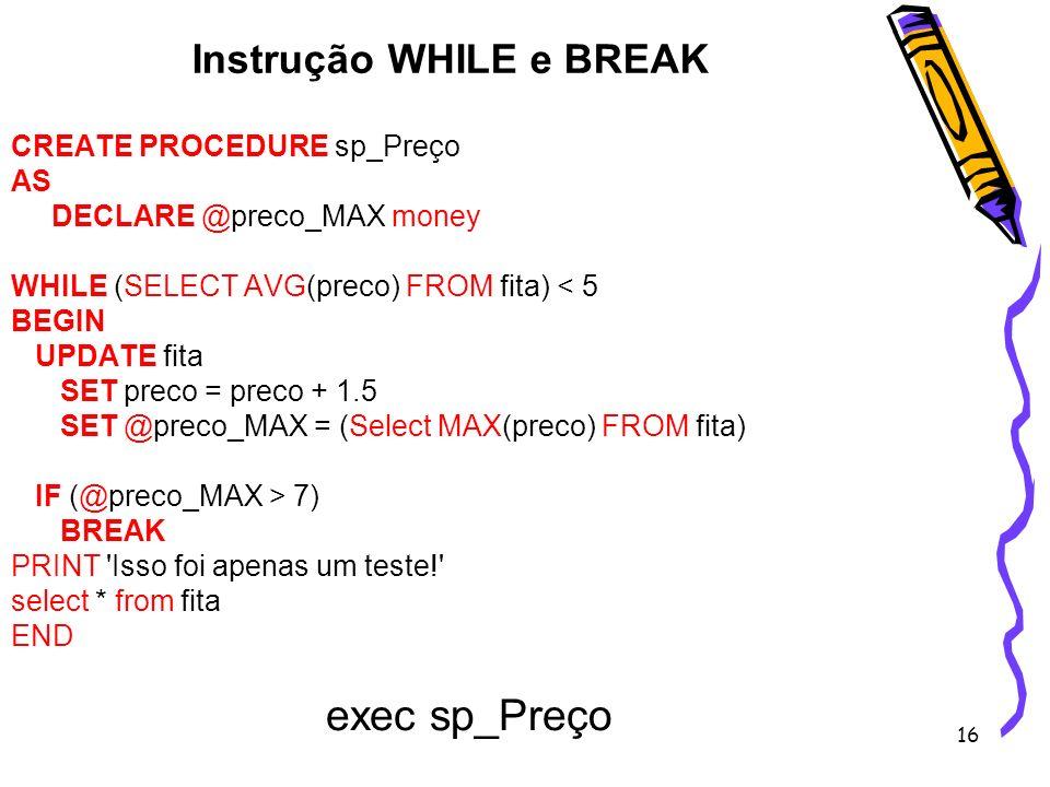 Instrução WHILE e BREAK