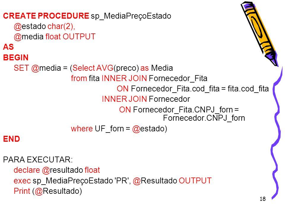 CREATE PROCEDURE sp_MediaPreçoEstado