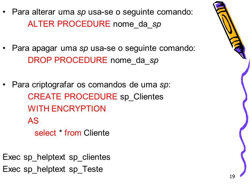 Para alterar uma sp usa-se o seguinte comando: