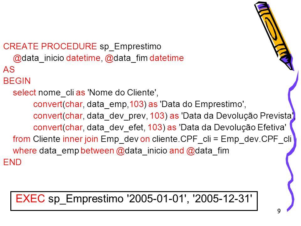 EXEC sp_Emprestimo 2005-01-01 , 2005-12-31