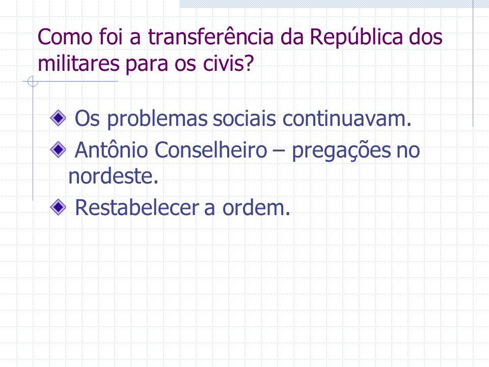 Como foi a transferência da República dos militares para os civis