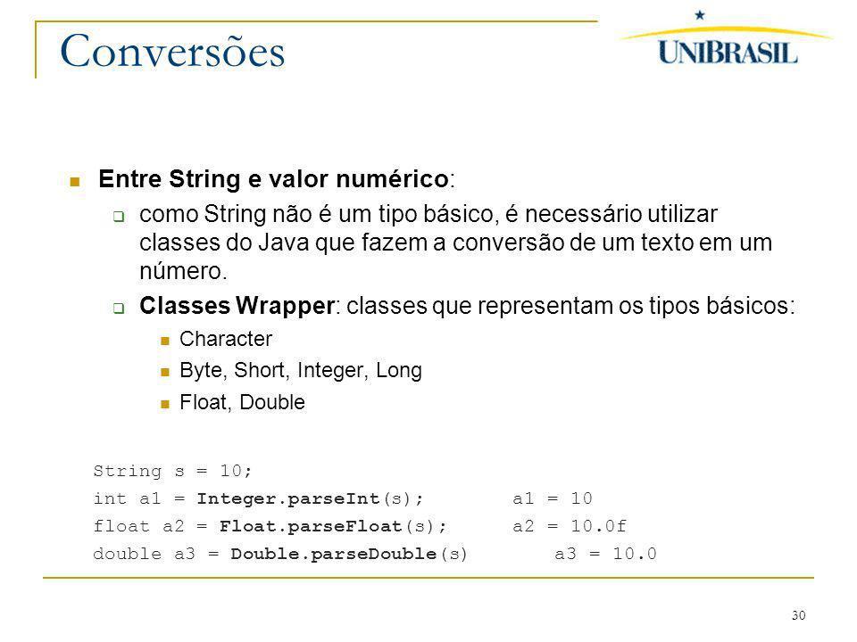 Conversões Entre String e valor numérico: