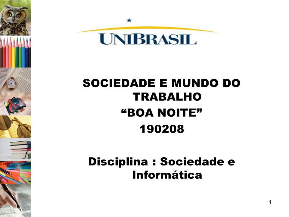 SOCIEDADE E MUNDO DO TRABALHO Disciplina : Sociedade e Informática