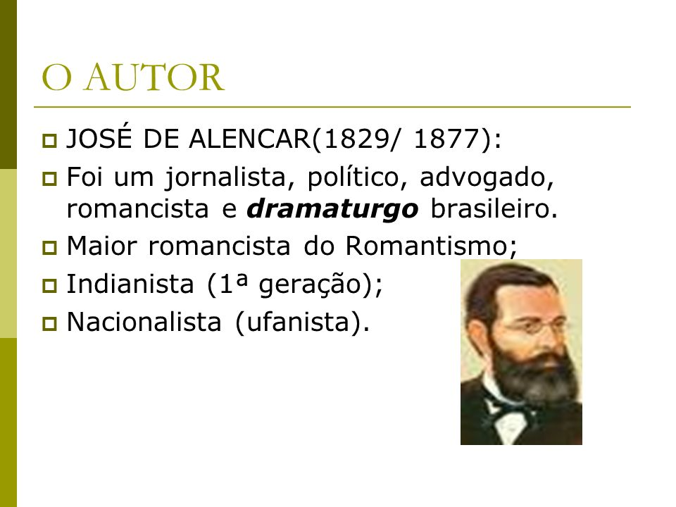 O AUTOR JOSÉ DE ALENCAR(1829/ 1877):