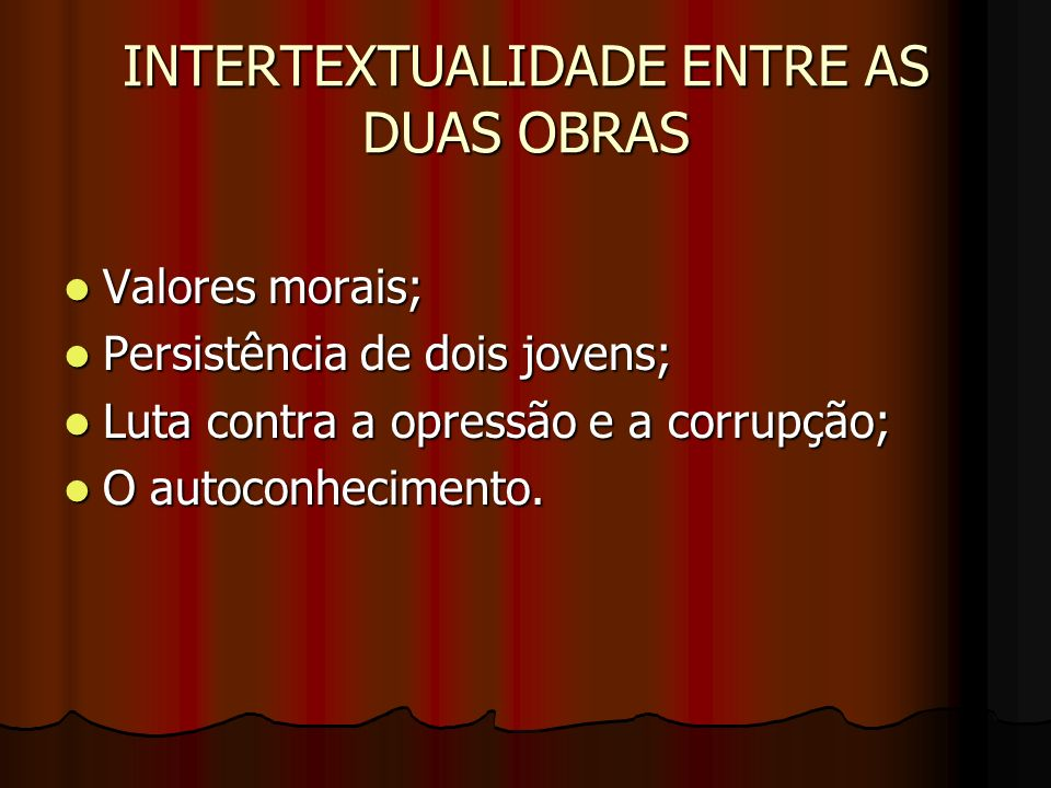 INTERTEXTUALIDADE ENTRE AS DUAS OBRAS