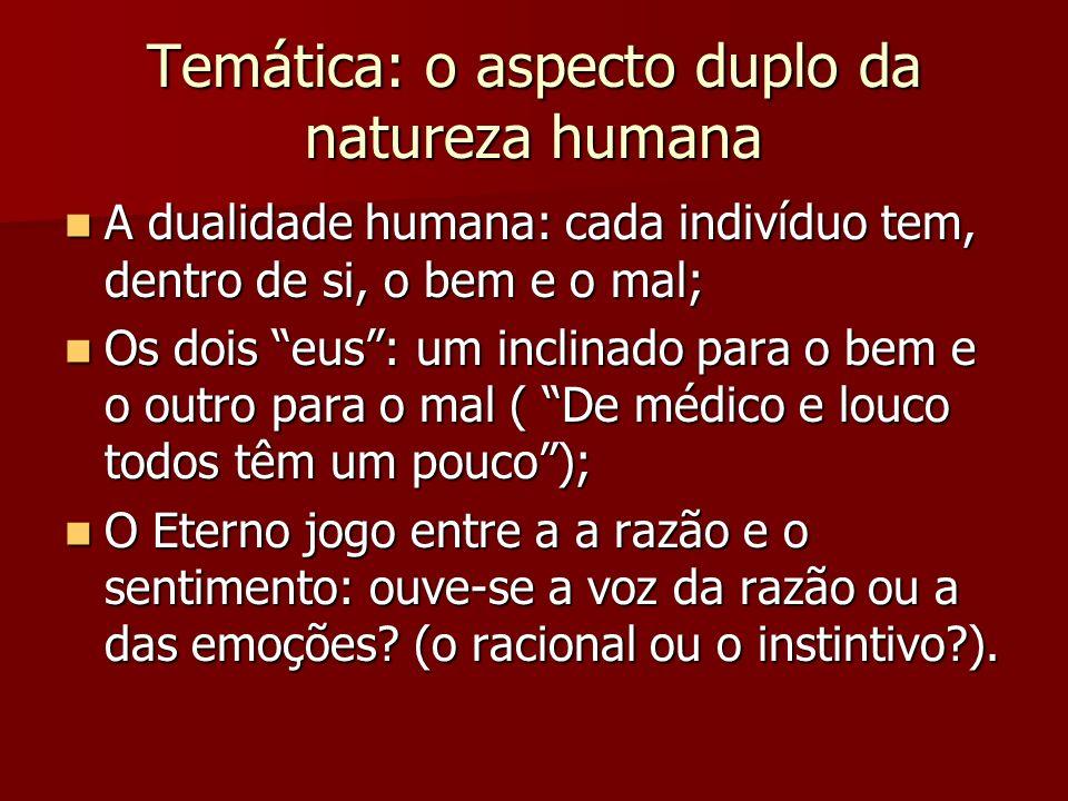 Temática: o aspecto duplo da natureza humana