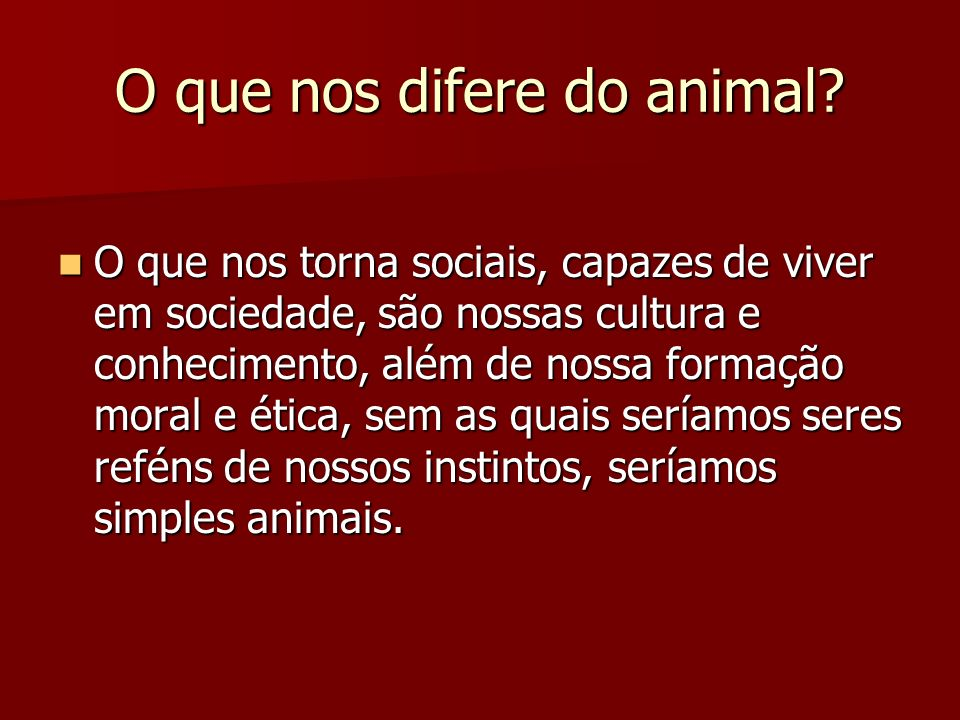 O que nos difere do animal