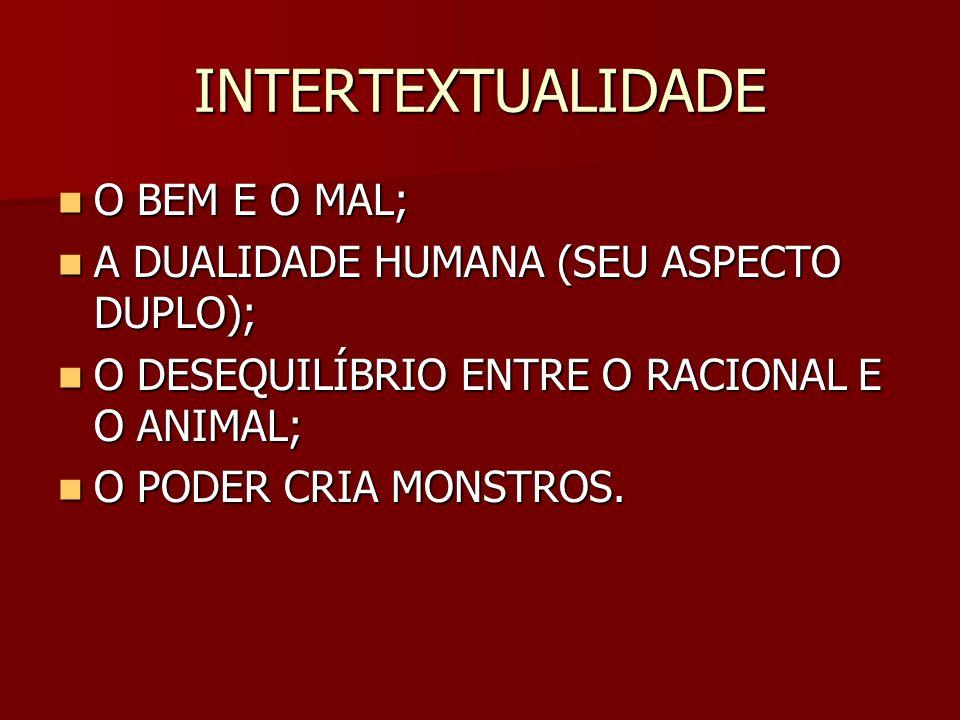INTERTEXTUALIDADE O BEM E O MAL;