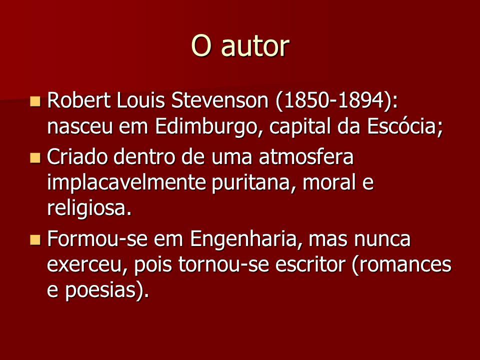 O autor Robert Louis Stevenson (1850-1894): nasceu em Edimburgo, capital da Escócia;