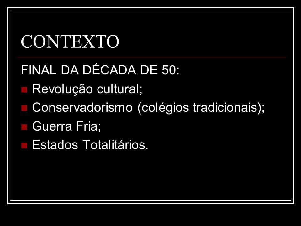 CONTEXTO FINAL DA DÉCADA DE 50: Revolução cultural;