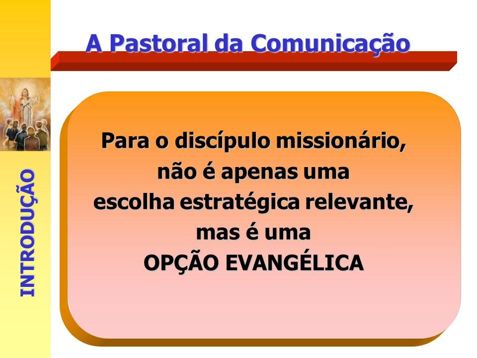 Para o discípulo missionário, escolha estratégica relevante,