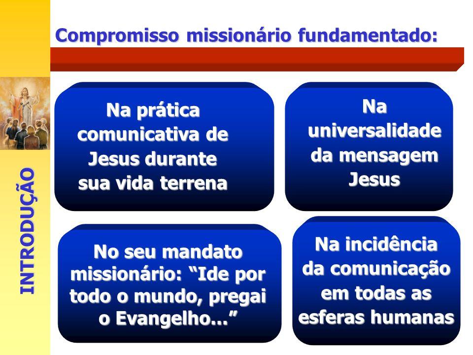 Na universalidade da mensagem em todas as esferas humanas