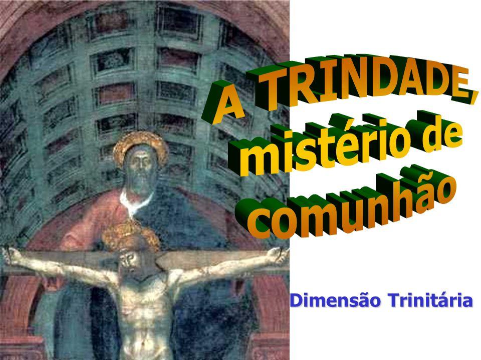 A TRINDADE, mistério de comunhão