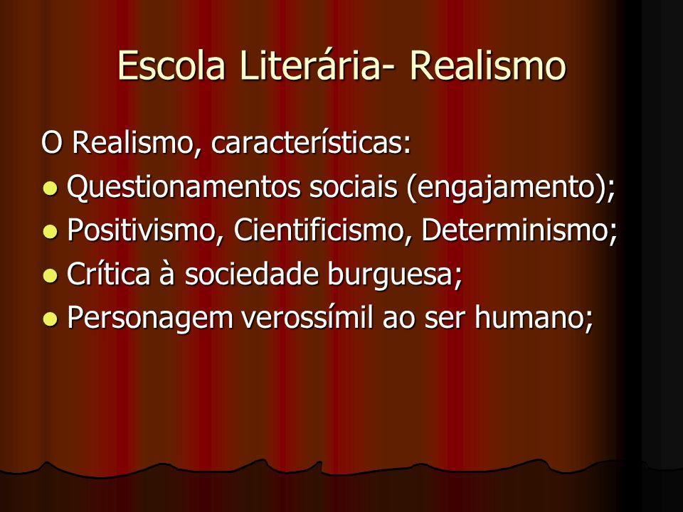 Escola Literária- Realismo