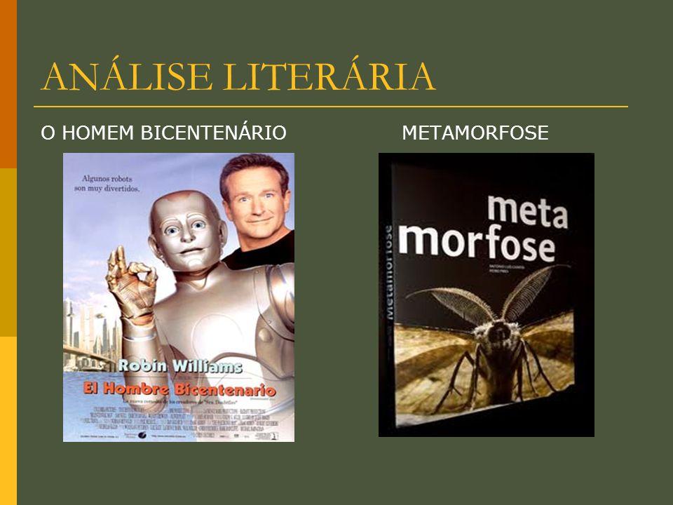 ANÁLISE LITERÁRIA O HOMEM BICENTENÁRIO METAMORFOSE