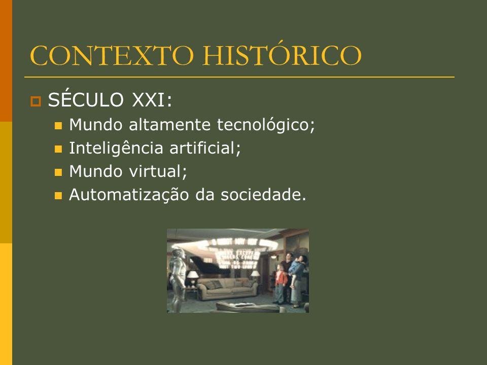 CONTEXTO HISTÓRICO SÉCULO XXI: Mundo altamente tecnológico;