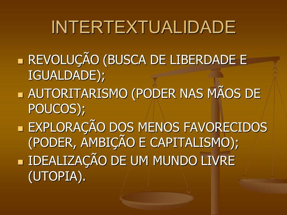 INTERTEXTUALIDADE REVOLUÇÃO (BUSCA DE LIBERDADE E IGUALDADE);