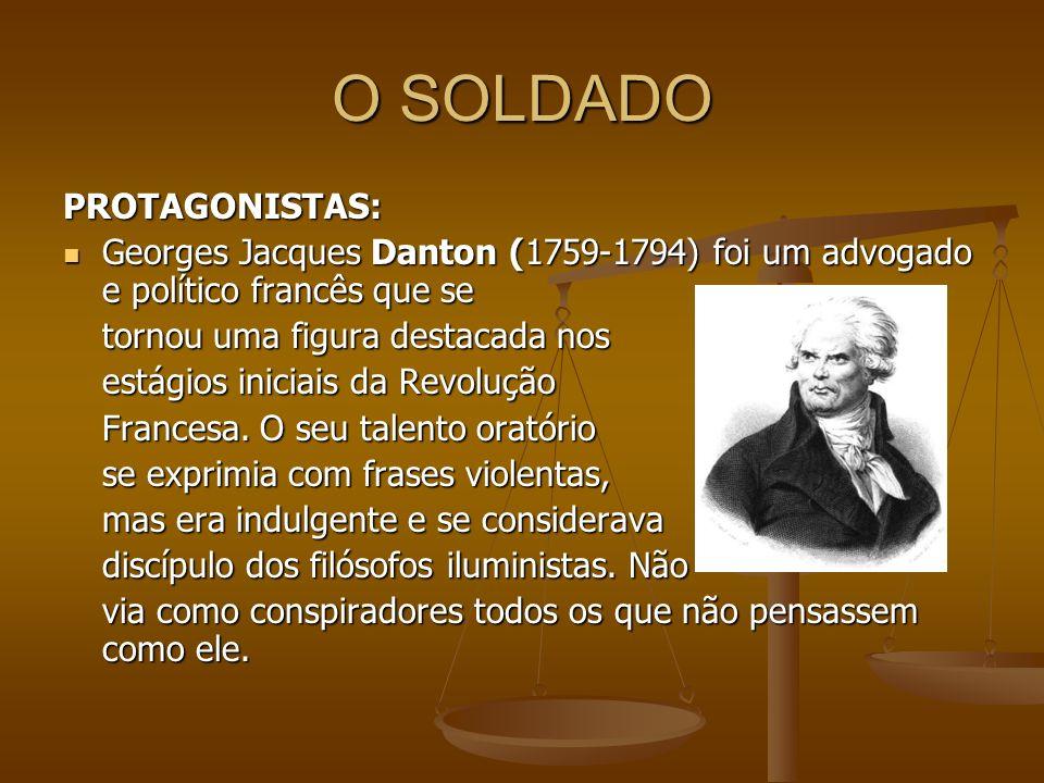 O SOLDADO PROTAGONISTAS: