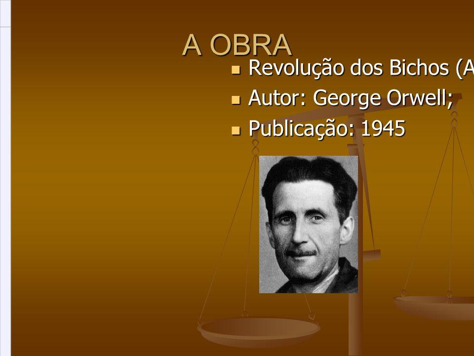 A OBRA Revolução dos Bichos (Animal Farm); Autor: George Orwell;