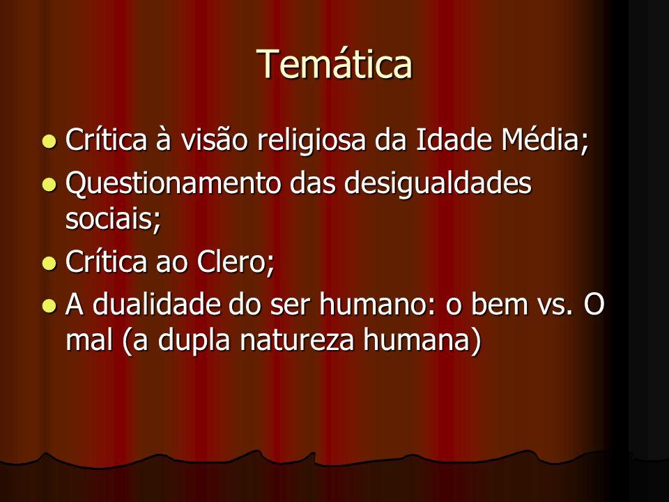 Temática Crítica à visão religiosa da Idade Média;