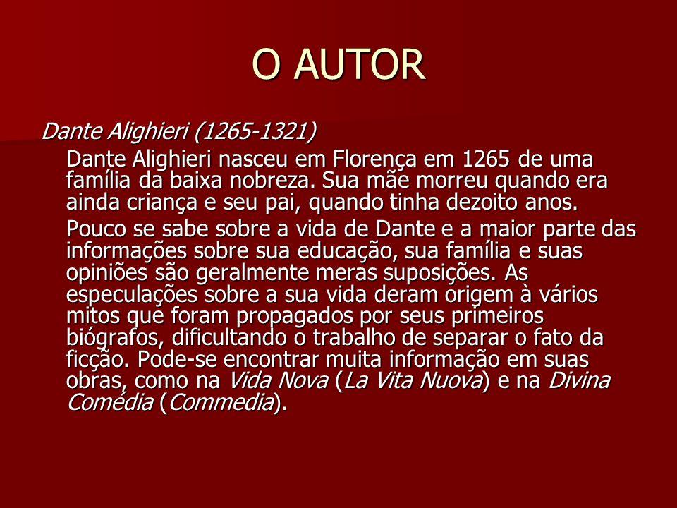 O AUTOR Dante Alighieri (1265-1321)